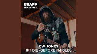 If I Die (Before I'm Old) (Brapp HD Series)