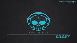 Crazy by Christoffer Nilsson - [2010s Pop Music]