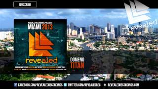 Domeno - Titan (Revealed Recordings Presents Miami 2013 Preview) [5/10]