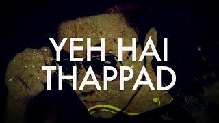 Thappad | Full Video | Raftaar | WTF Mixtape | Vol 1