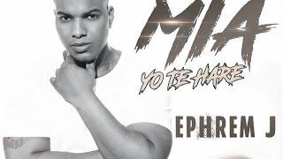 Ephrem J - Mia Yo Te Hare (AUDIO)
