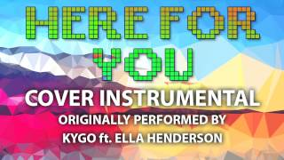 Here For You (Cover Instrumental) [In the Style of KYGO ft. Ella Henderson]