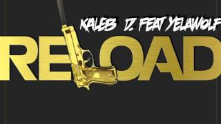 Kaleb D ft. Yelawolf - Reload
