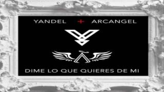 Yandel Ft. Arcangel – Dime Lo Que Quieres De Mi (Audio Official) (Trap) (2016)