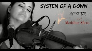 System of a Down- Hypnotize- Cover by Madeline Alicea