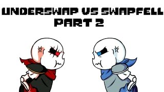 Underswap VS Swapfell Part 2 (Underswap Comic Dub)