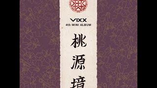 [日本語字幕] VIXX -도원경 (桃源境)