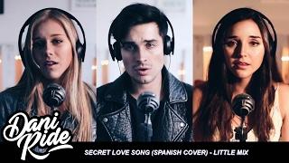 Secret Love Song (Spanish Cover) - Dani Ride ft. Daniela Videla & Anne Baeriswyl (by Little Mix)