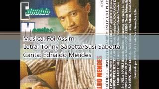 Ednaldo Mendes   1997   Pare de Sofrer   Foi Assim