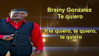 Brainy Gonzalez - Te quiero ( salsa 2017 )