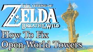 """How Legend of Zelda: Breath of the Wild Fixes \""""Ubisoft Towers\"""""""
