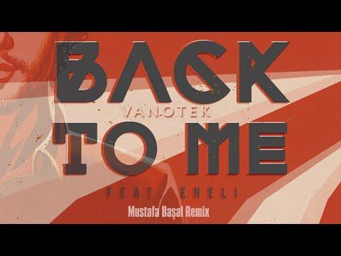 Vanotek - Back To Me   Mustafa Başal Remix