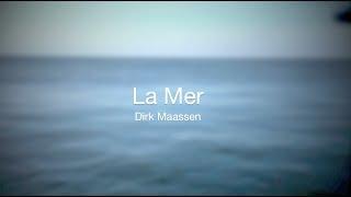 Dirk Maassen - La Mer (http://dirkmaassen.com)