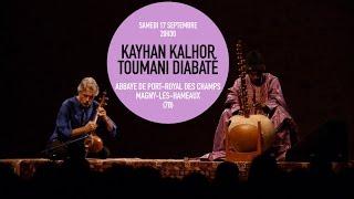 TOUMANI DIABATÉ & KAYHAN KALHOR / RETOUR EN VIDÉO / FESTIVAL D'ILE DE FRANCE