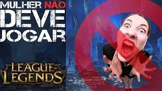 Mulher Não Deve Jogar League of legends  -  gameplay#2