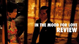 My Favourite Movie Of All Time: In The Mood For Love.