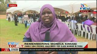 Family and friends hold mass for slain Monica Kimani in Thika