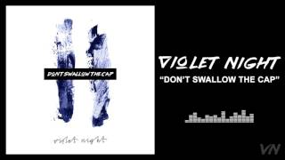 Violet Night - Don't Swallow the Cap (Official Stream)