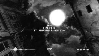 [♫Rap] TKYO - Timless ft.  Negrosami & Kidd Solo
