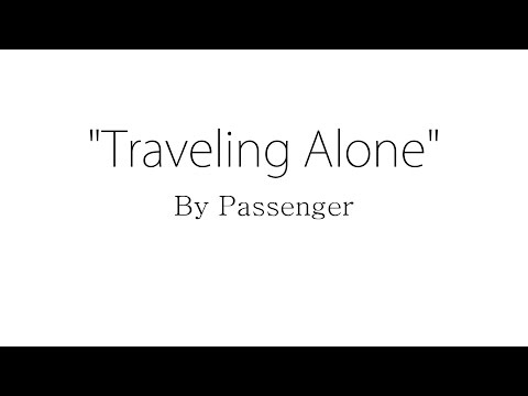 Traveling Alone Passenger Lyrics Chords Chordify