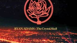 Ryan Adams - The Crystal Skull.m4v