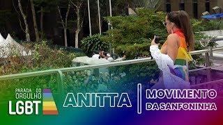 Anitta - Movimento da Sanfoninha | Parada do Orgulho LGBT 2018