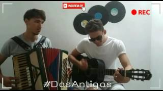 E dai - Guilherme e Santiago #DasAntigas Alisson Lima