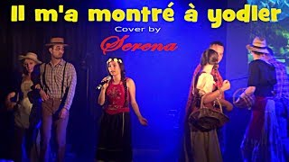 Il m'a montré à Yodler (Manon Bédard) cover by Serena (13 ans)