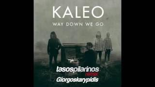 Kaleo - Way Down We Go (Pilarinos & Karypidis Remix )