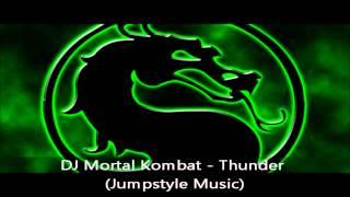 JUMPSTYLE DJ Mortal Kombat  Thunder