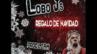 Regalo de navidad - Lobo JS (prod.Liam).Mp3