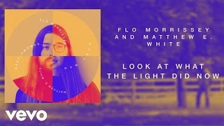 Flo Morrissey and Matthew E. White - Look At What The Light Did Now (Official Audio)