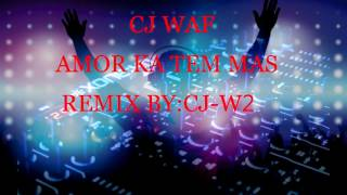 """CJ WAF-""""AMOR KI KA TEM MAS"""" REMIX BY:CJ W2"""
