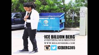 ICE BILLION BERG - EVERYTHING NICE FREESTYLE