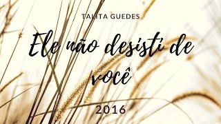 Ele não desiste de você   Talita Guedes (COVER)