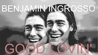 Benjamin Ingrosso - Good Lovin' (Parallel Universe Version)