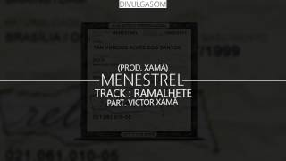 Menestrel - Ramalhete Part. Victor Xamã (Prod. Xamã) [DOWNLOAD]