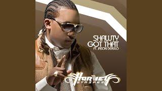 Shawty Got That (feat. Jason Derulo)
