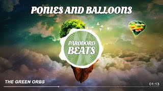 The Green Orbs - Ponies and Balloons [Free2Use]