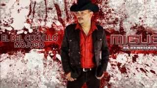 El del Cuchillo Mojoso - Miguel el Renegado