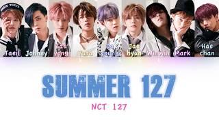 NCT 127 - Summer 127 | Color Coded HAN/ROM/ENG Lyrics