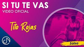 Si Tu Te Vas - Tito Rojas
