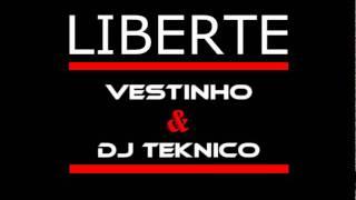 Vestinho & Dj Teknico - LIBERTE