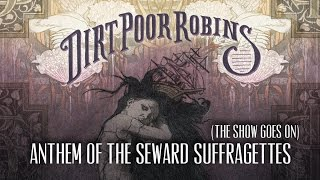 "Dirt Poor Robins - Anthem of the Seaward Suffragettes ""The Show Goes On"" (Official Audio)"