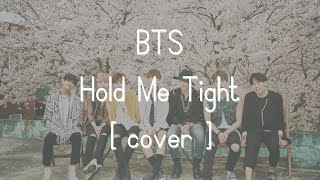 [Vocal Cover] BTS - Hold Me Tight (Chorus)