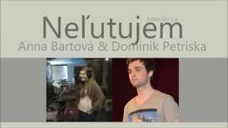 Anna Bartová & Dominik Petriska - Neľutujem (cover)