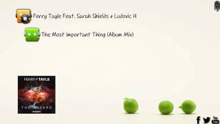 Ferry Tayle Feat. Sarah Shields & Ludovic H - The Most Important Thing (Album Mix)