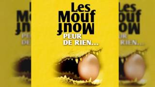 Les Mouf Mouf - La vie s'en va - Peur de rien