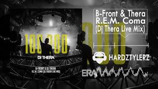 B-Front & Thera - R.E.M. Coma (Dj Thera Live Mix) (60fps) (HQ)