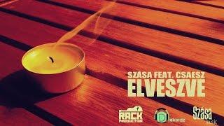 ELVESZVE - Szása feat. Csaesz